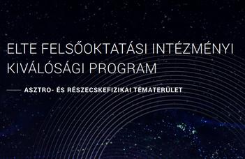 FELSŐOKTATÁSI INTÉZMÉNYI KIVÁLÓSÁGI PROGRAM (FIKP) – Asztro- és Részecskefizikai Tématerület